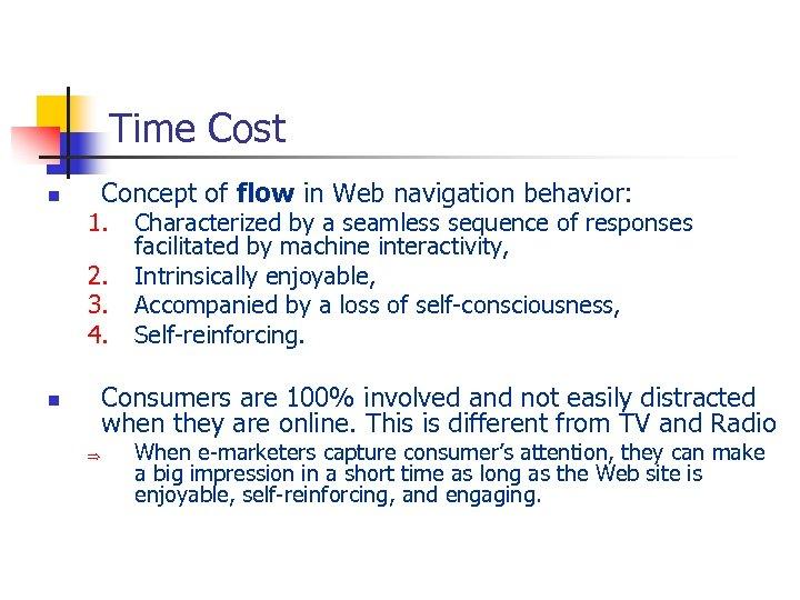 Time Cost Concept of flow in Web navigation behavior: n 1. 2. 3. 4.