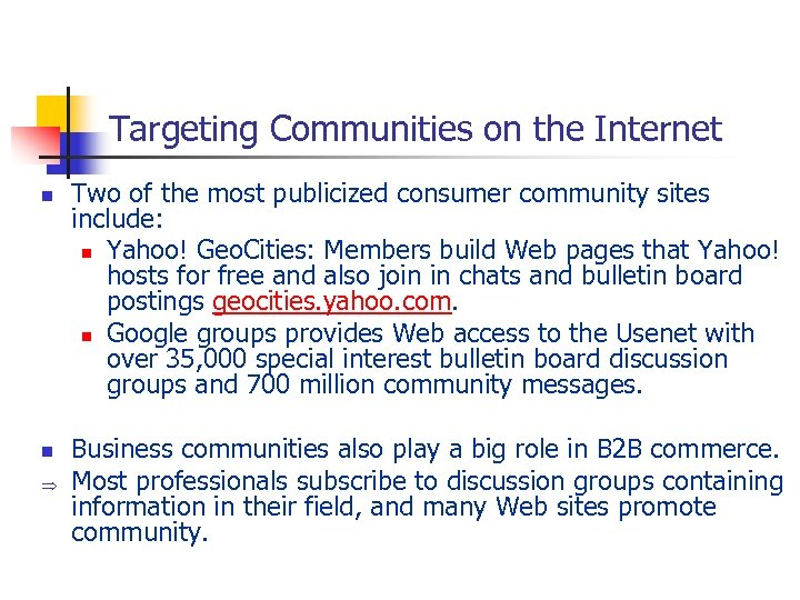 Targeting Communities on the Internet n n Þ Two of the most publicized consumer