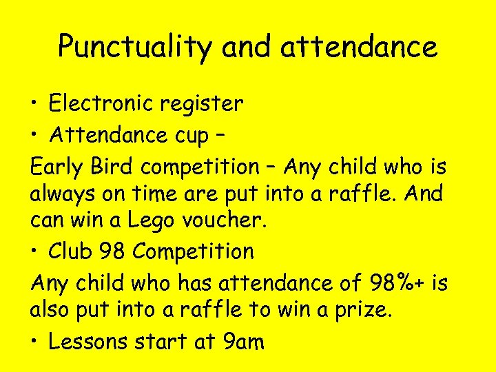 Punctuality and attendance • Electronic register • Attendance cup – Early Bird competition –