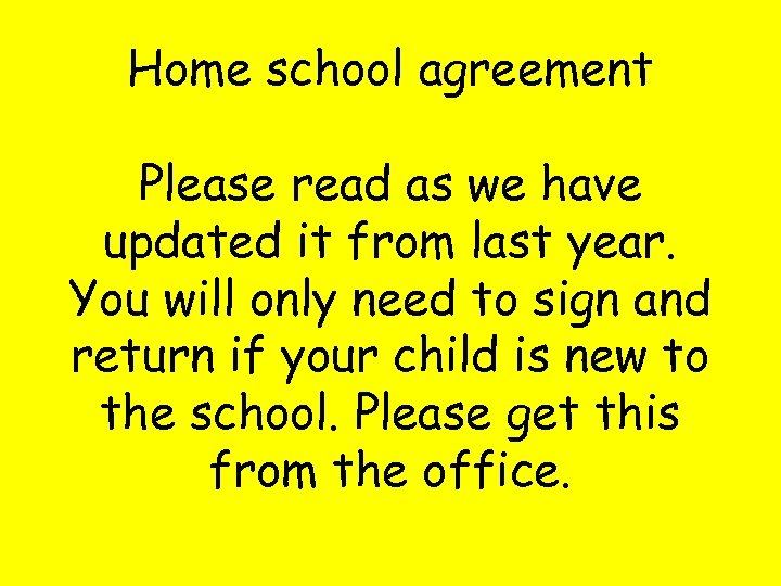 Home school agreement Please read as we have updated it from last year. You