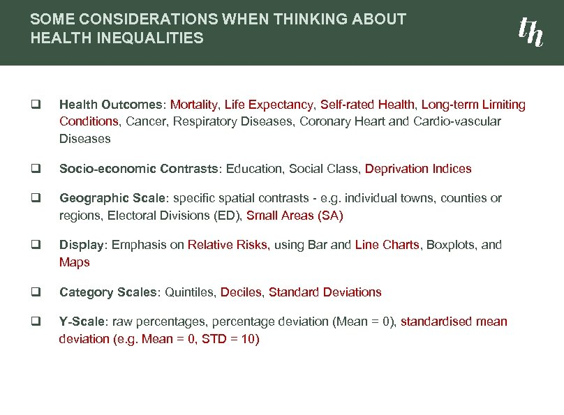 SOME CONSIDERATIONS WHEN THINKING ABOUT HEALTH INEQUALITIES q Health Outcomes: Mortality, Life Expectancy, Self-rated