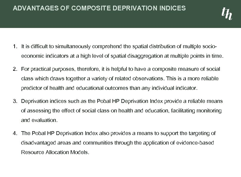 ADVANTAGES OF COMPOSITE DEPRIVATION INDICES 1. It is difficult to simultaneously comprehend the spatial