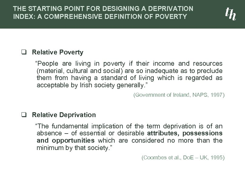 THE STARTING POINT FOR DESIGNING A DEPRIVATION INDEX: A COMPREHENSIVE DEFINITION OF POVERTY q
