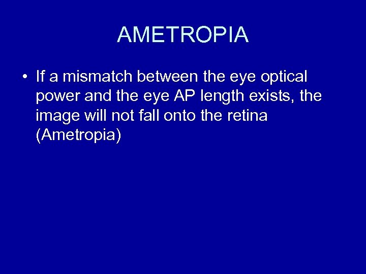 AMETROPIA • If a mismatch between the eye optical power and the eye AP