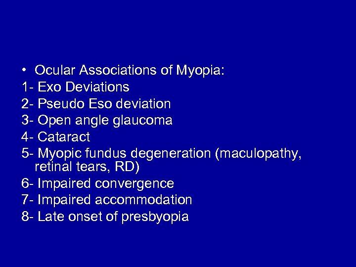 • Ocular Associations of Myopia: 1 - Exo Deviations 2 - Pseudo Eso