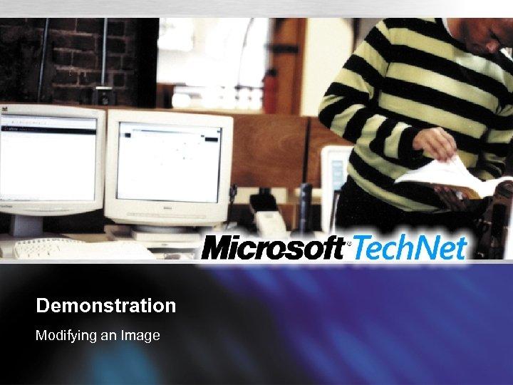 Demonstration Modifying an Image
