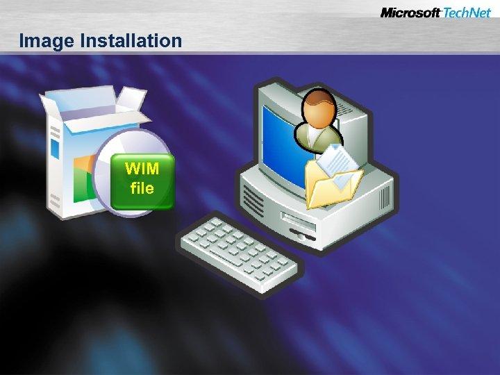 Image Installation WIM file