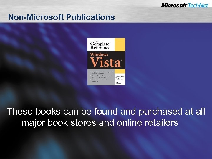 Non-Microsoft Publications These books can be found and purchased at all major book stores