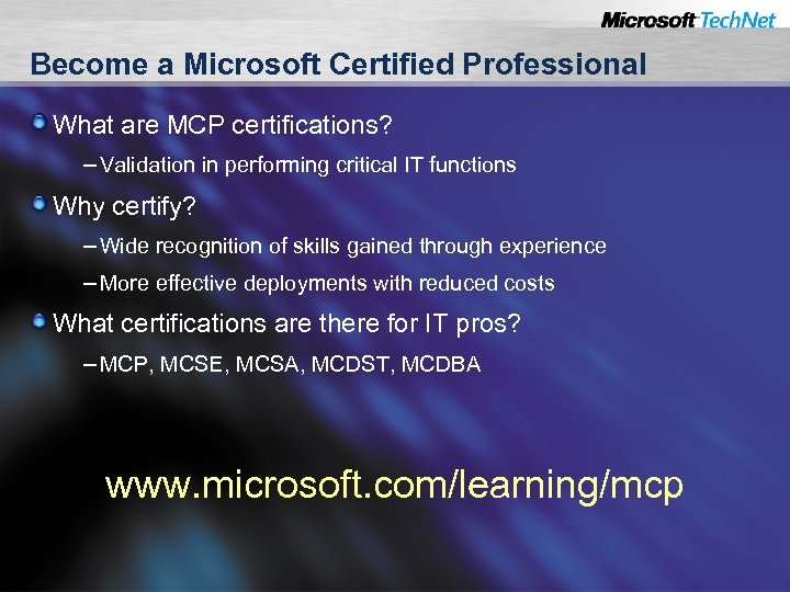 Become a Microsoft Certified Professional What are MCP certifications? – Validation in performing critical
