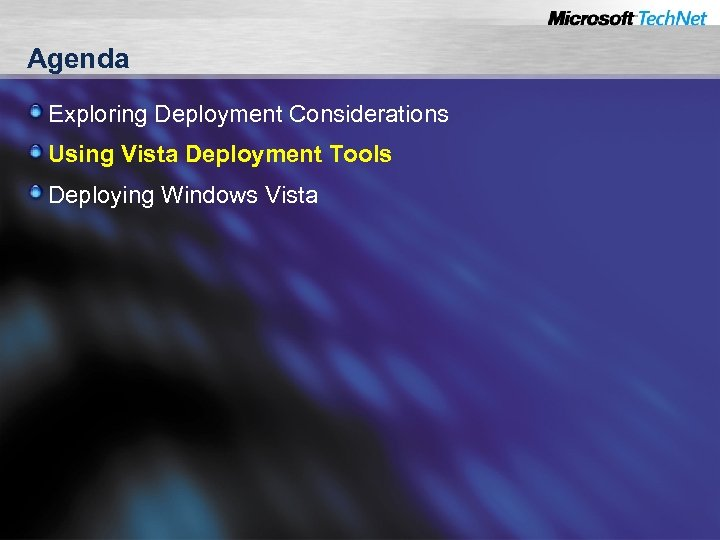 Agenda Exploring Deployment Considerations Using Vista Deployment Tools Deploying Windows Vista