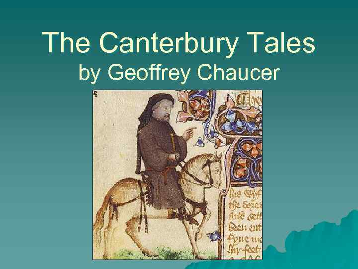 the portrayal of women in the canterbury tales by geoffrey chaucer Geoffrey chaucer wrote the canterbury tales in chaucer's portrayal of the merchant and attitudes on of the merchant and attitudes on marriage in.