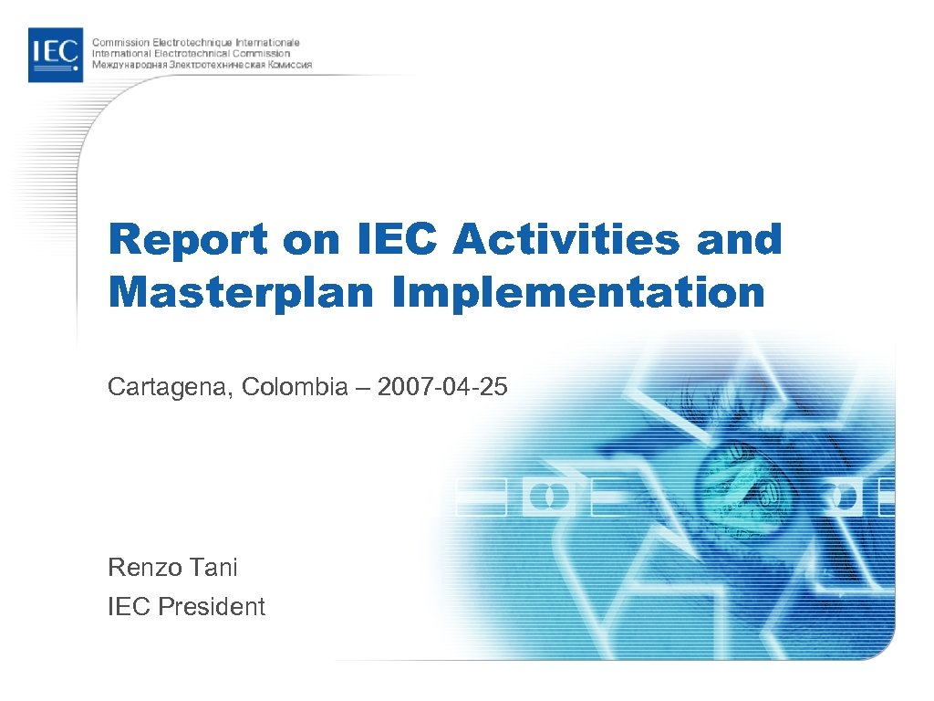 Report on IEC Activities and Masterplan Implementation Cartagena, Colombia – 2007 -04 -25 Renzo
