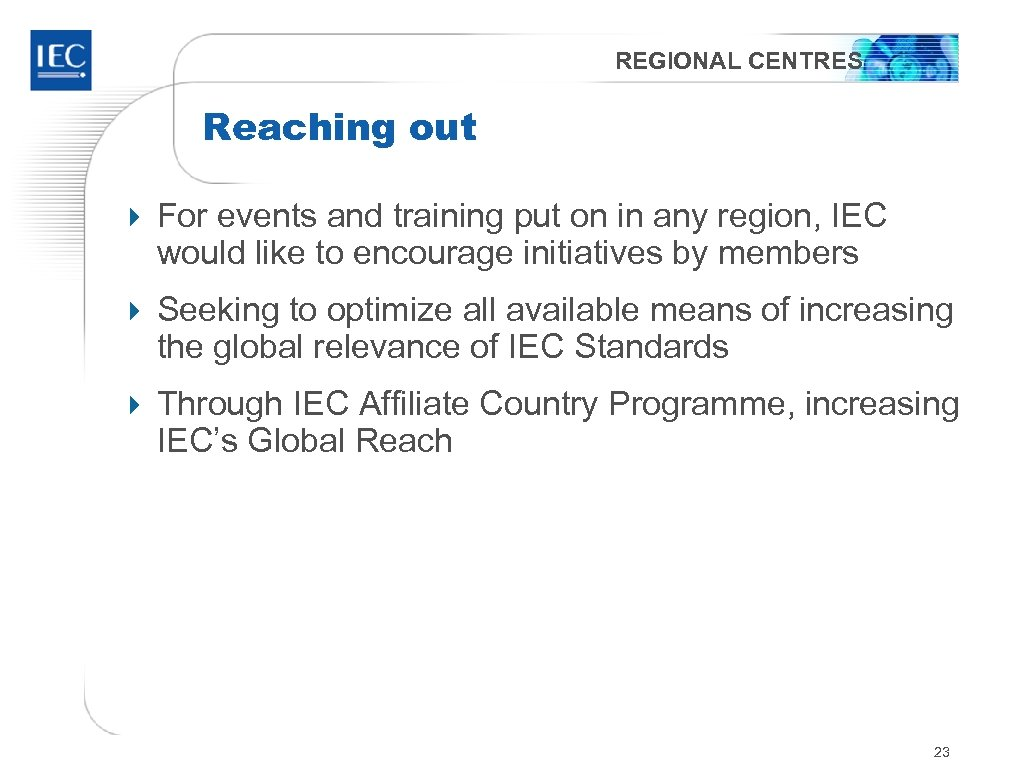 REGIONAL CENTRES Reaching out 4 For events and training put on in any region,