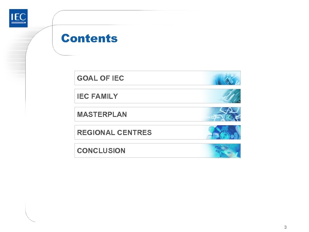 Contents GOAL OF IEC FAMILY MASTERPLAN REGIONAL CENTRES CONCLUSION 3