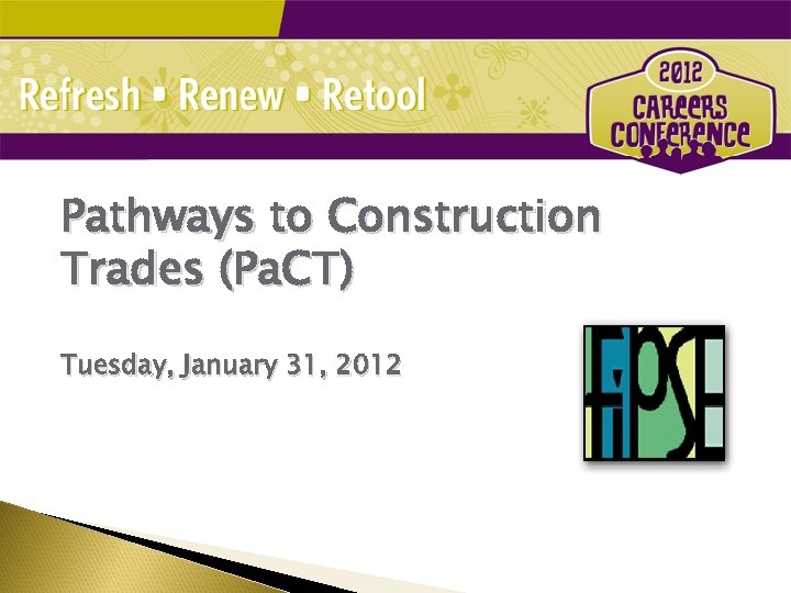 Pathways to Construction Trades (Pa. CT) Tuesday, January 31, 2012