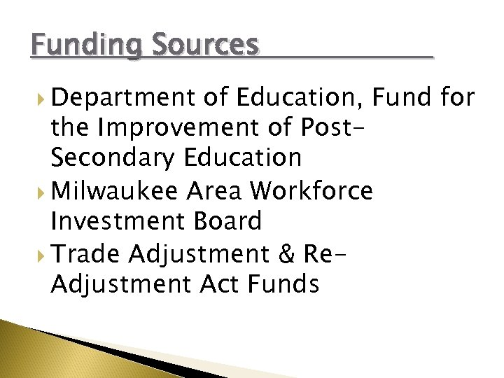 Funding Sources Department of Education, Fund for the Improvement of Post. Secondary Education Milwaukee