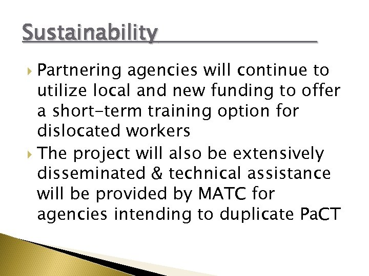 Sustainability Partnering agencies will continue to utilize local and new funding to offer a