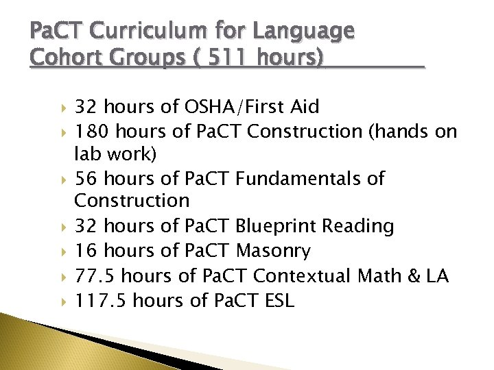 Pa. CT Curriculum for Language Cohort Groups ( 511 hours) 32 hours of OSHA/First