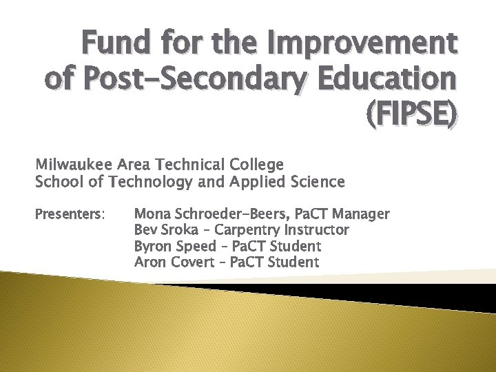 Fund for the Improvement of Post-Secondary Education (FIPSE) Milwaukee Area Technical College School of