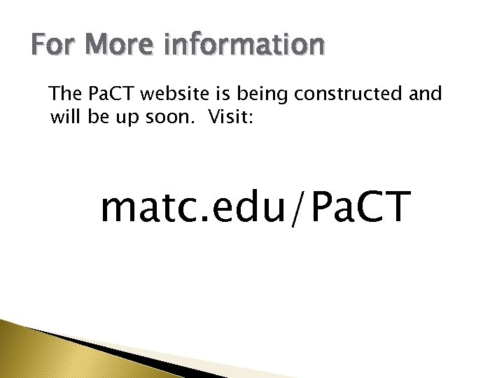 For More information The Pa. CT website is being constructed and will be up