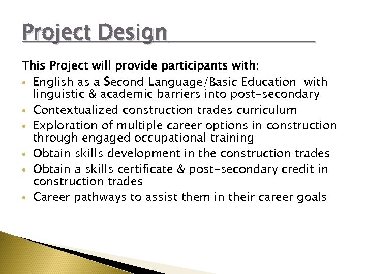 Project Design This Project will provide participants with: English as a Second Language/Basic Education