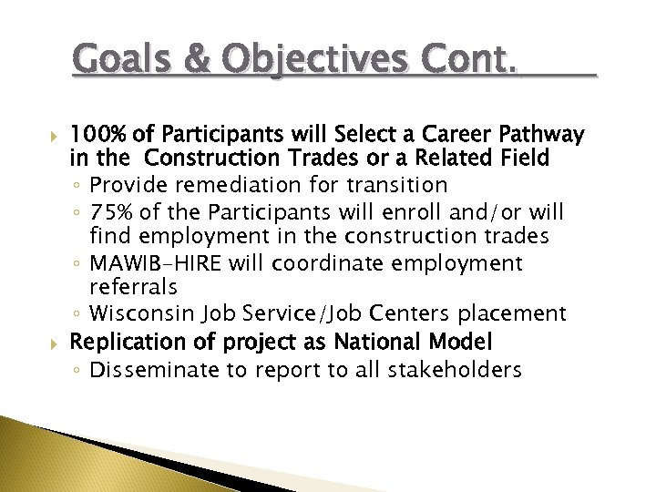 Goals & Objectives Cont. 100% of Participants will Select a Career Pathway in the