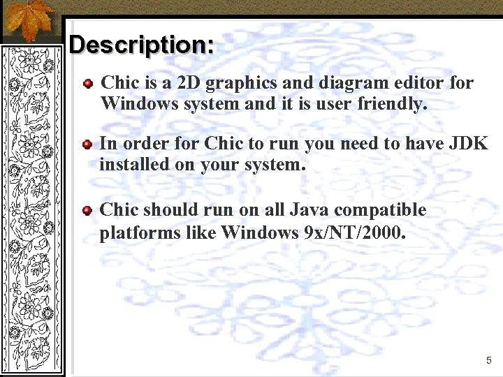 Description: Chic is a 2 D graphics and diagram editor for Windows system and