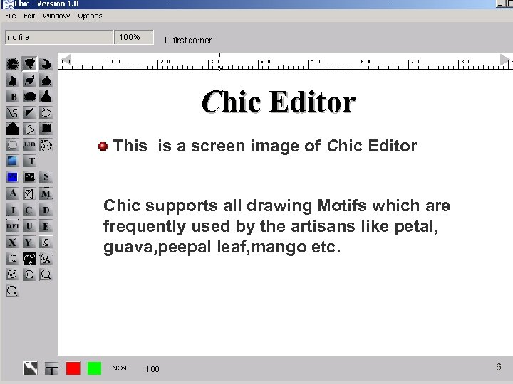 Chic Editor This is a screen image of Chic Editor Chic supports all drawing