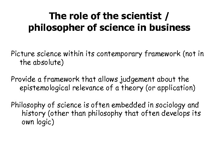 The role of the scientist / philosopher of science in business Picture science within