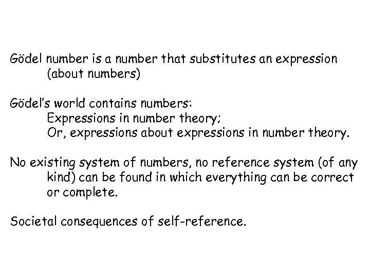 Gödel number is a number that substitutes an expression (about numbers) Gödel's world contains