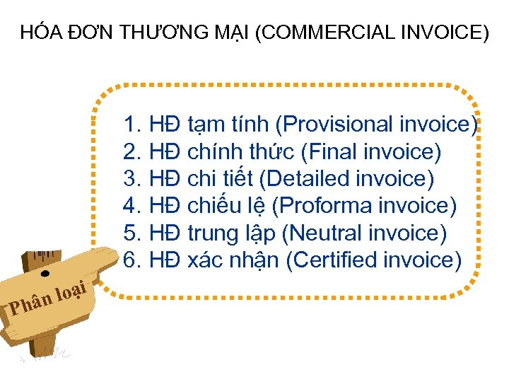 HÓA ĐƠN THƯƠNG MẠI (COMMERCIAL INVOICE) 1. HĐ tạm tính (Provisional invoice) 2. HĐ