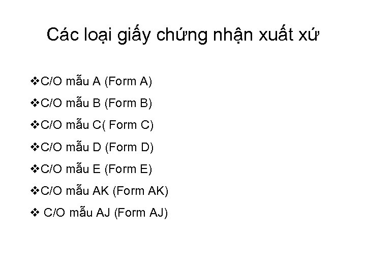 Các loại giấy chứng nhận xuất xứ v. C/O mẫu A (Form A) v.