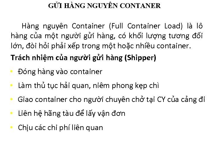 GỬI HÀNG NGUYÊN CONTANER Hàng nguyên Container (Full Container Load) là lô hàng của