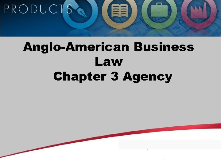Anglo-American Business Law Chapter 3 Agency