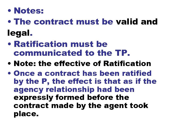 • Notes: • The contract must be valid and legal. • Ratification must