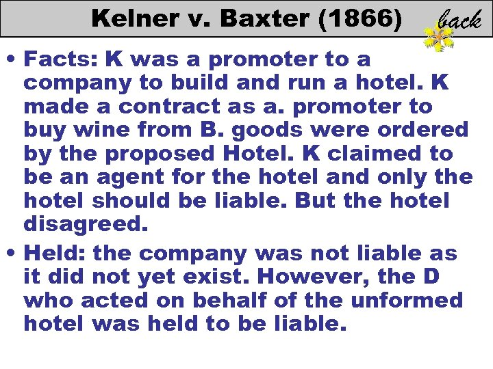 Kelner v. Baxter (1866) • Facts: K was a promoter to a company to