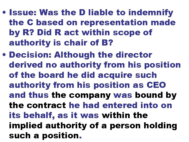 • Issue: Was the D liable to indemnify the C based on representation