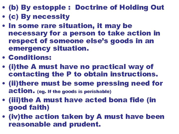 • (b) By estopple : Doctrine of Holding Out • (c) By necessity