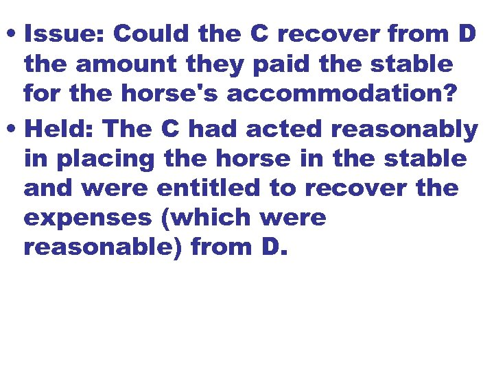 • Issue: Could the C recover from D the amount they paid the
