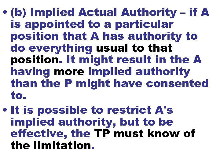 • (b) Implied Actual Authority – if A is appointed to a particular