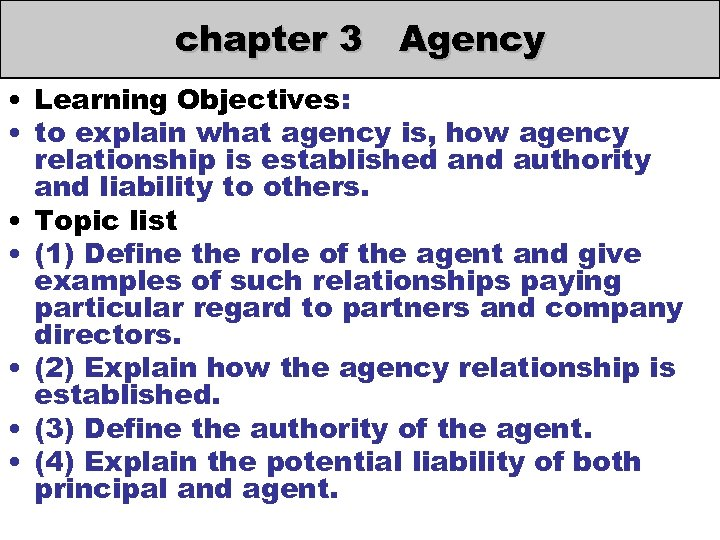chapter 3 Agency • Learning Objectives: • to explain what agency is, how agency