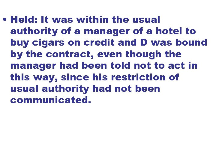 • Held: It was within the usual authority of a manager of a