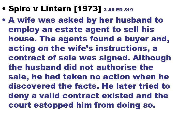 • Spiro v Lintern [1973] 3 All ER 319 • A wife was