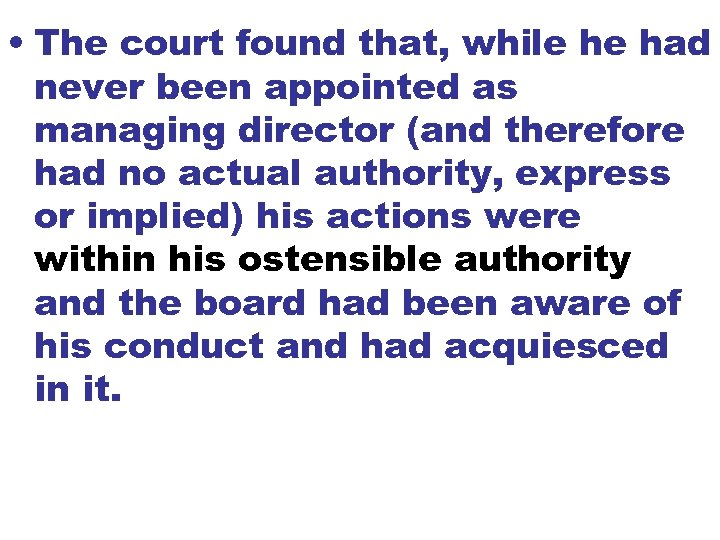 • The court found that, while he had never been appointed as managing