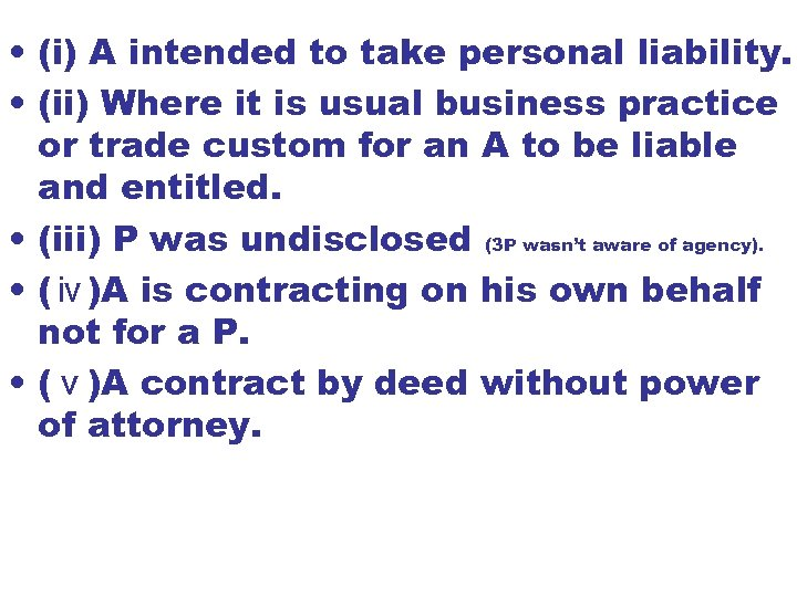 • (i) A intended to take personal liability. • (ii) Where it is