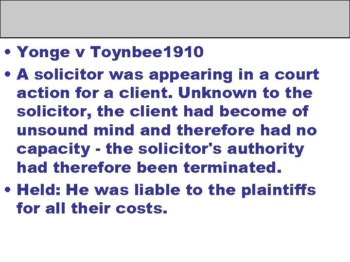 • Yonge v Toynbee 1910 • A solicitor was appearing in a court