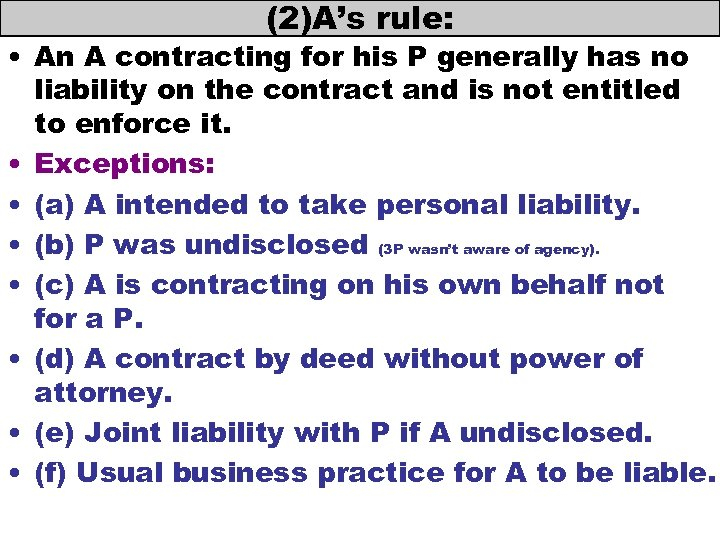 (2)A's rule: • An A contracting for his P generally has no liability on