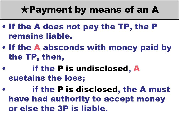 ★Payment by means of an A • If the A does not pay the