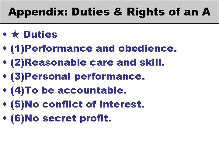 Appendix: Duties & Rights of an A • • ★ Duties (1)Performance and obedience.