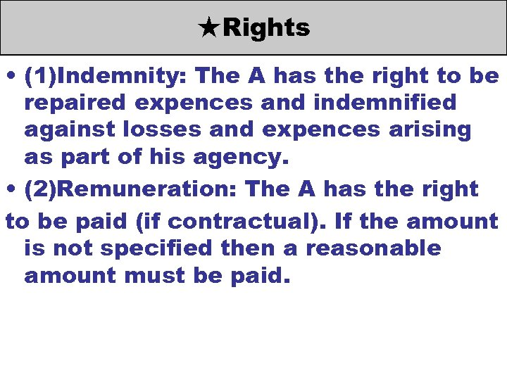 ★Rights • (1)Indemnity: The A has the right to be repaired expences and indemnified